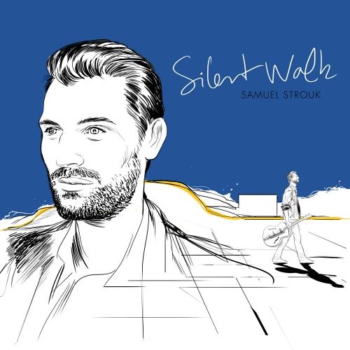 samuel strouk, album, jazz, silent walk, découverte