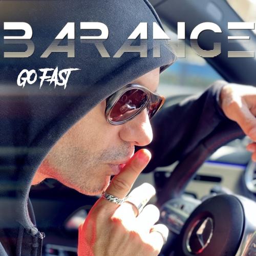 Barange, Go Fast