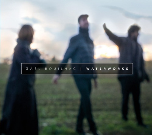 gael rouilhac, waterworks