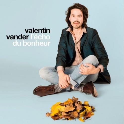 Valentin Vander, L'écho du bonheur